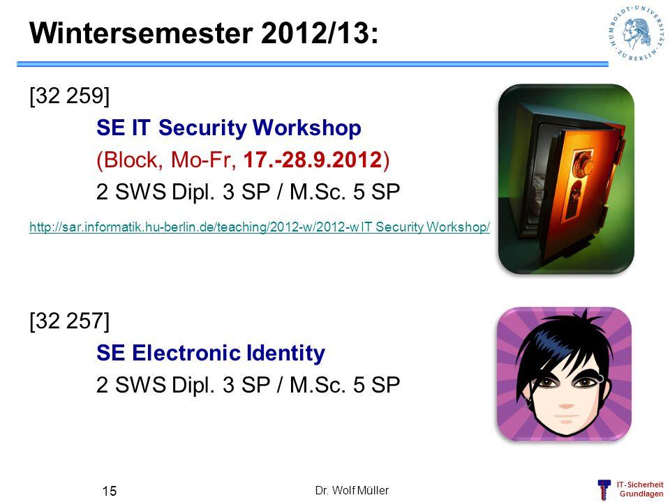 Wintersemester 2012/13: [32 259] SE IT Security Workshop